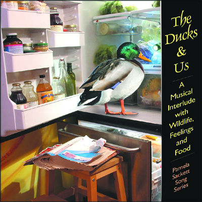 The Ducks & Us Song by Pamela Sackett