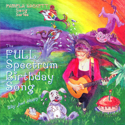 Full Spectrum Birthday Song CD by Pamela Sackett