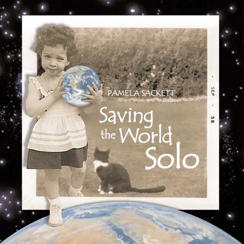 Saving the World Solo by Pamela Sackett book cover